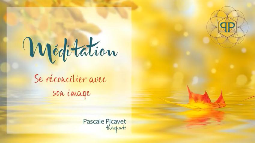 MEDITATION pour vous réconcilier avec votre image